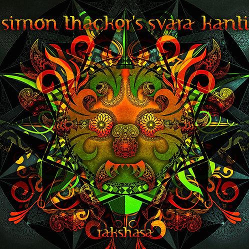 Rakshasa: Simon Thacker's Svara-Kanti