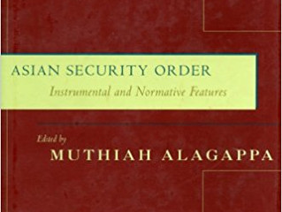 Reading response to Asian Security Order by Muthiah Alagappa