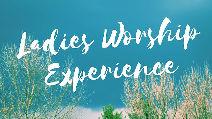 Ladies Worship Experience.png