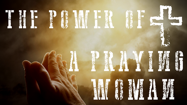 The Power of a Praying Woman.png