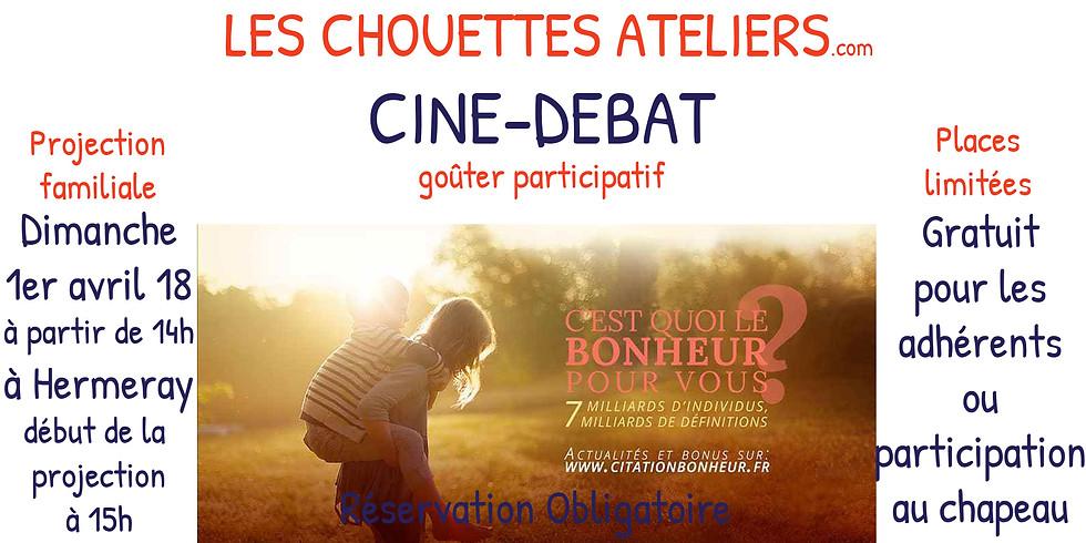 Ciné - Débat - C'EST QUOI LE BONHEUR POUR VOUS ?