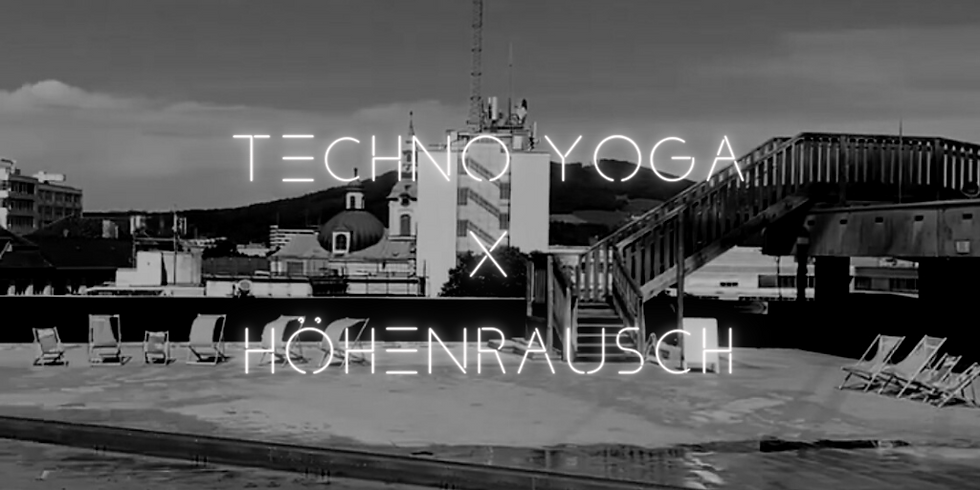LINZ // TECHNO YOGA x HÖHENRAUSCH