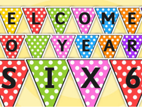 Welcome to Year 6! - Summer term