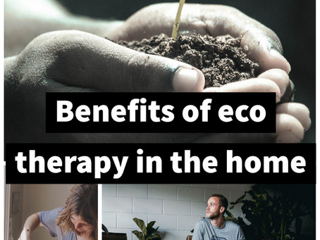 Benefits of Eco Therapy in our interiors