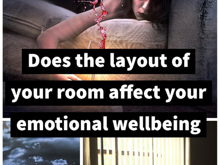How does the layout of your room affect your emotional wellbeing