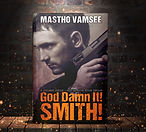 God Damn It Smith! - an action thiller by Matoho