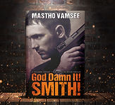 God Damn It Smith! - an action thiller by Matoho