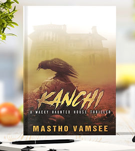 Kanchi - a haunted house thriller from Author Mastho Vamsee