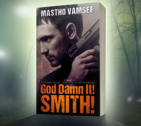 God Damn It Smith! - an acton thriller by Mastho Vamsee