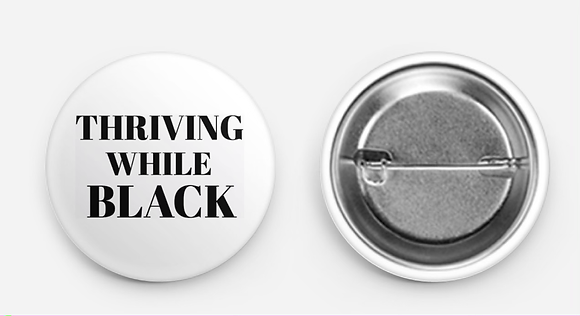 Thriving While Black Button