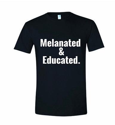 Melanated & Educated. Tee