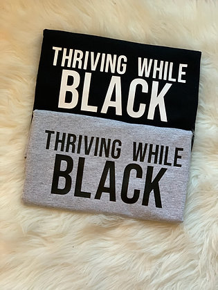 Thriving While Black Tee