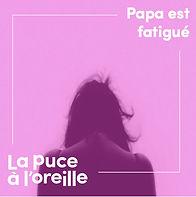 Cover_papa_est_fatigué_lapucealoreille.j