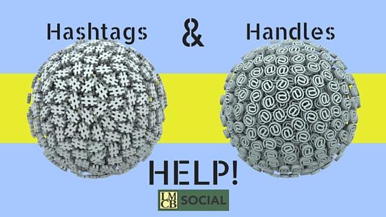 Hashtags & Handles - Help for Social Media Marketing - LMCB Social - Memphis