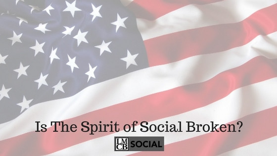 Is The Spirit of Social Broken? Social Media Marketing, LMCB Social