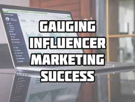 The Most Important KPI's to Gauge Influencer Marketing Success