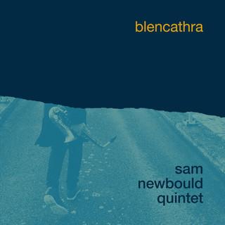 Sam Newbould Quintet - Blencathra