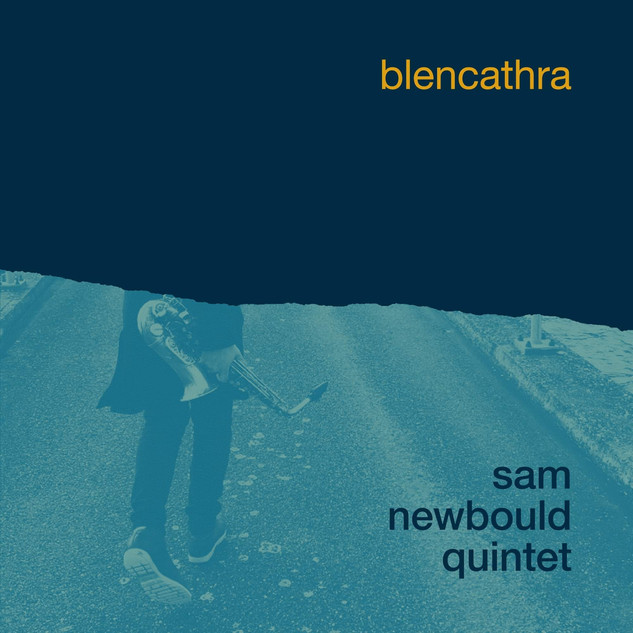 Sam Newbould Quintet - Blencathra