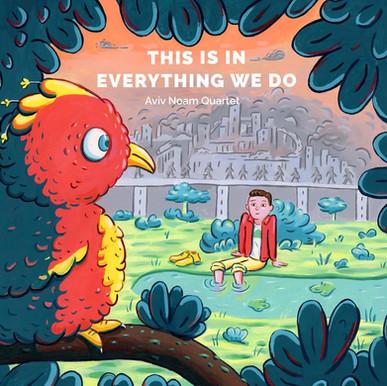 Aviv Noam Quartet - This Is In Everything We Do