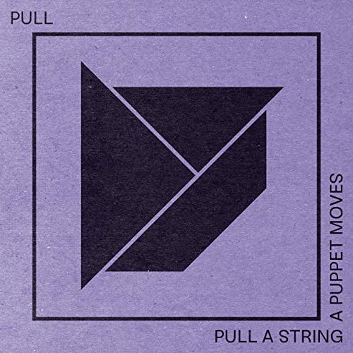 Pull Quartet - Pull a String, a Puppet Moves
