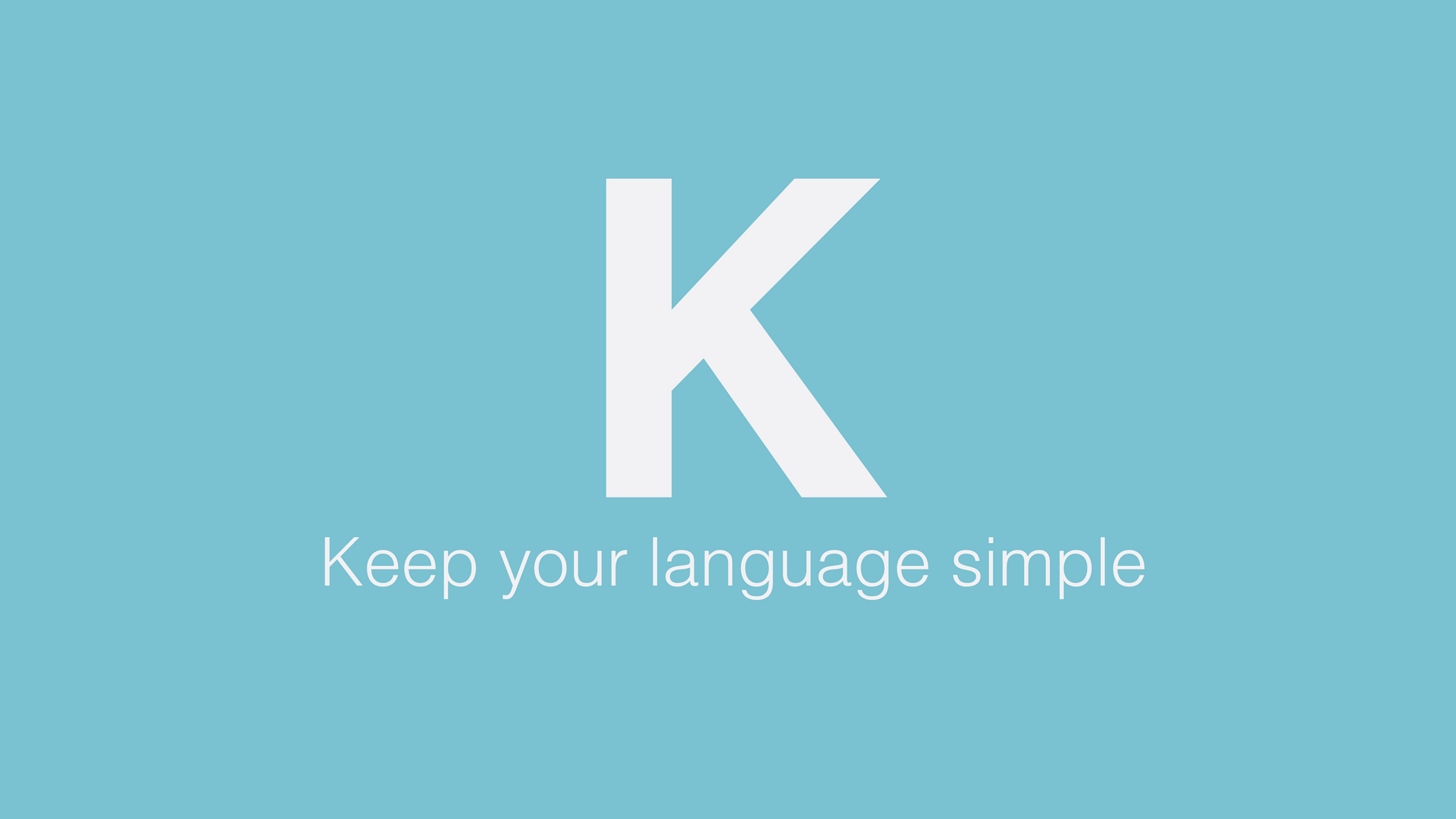 Keep your language simple