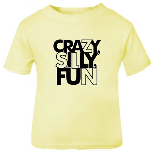 Crazy Silly Fun Tee
