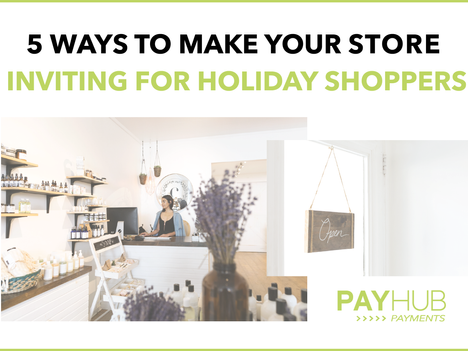 5 Ways To Make Your Store Inviting for Holiday Shoppers