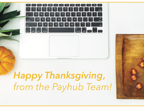 Happy Thanksgiving from the PayHub Team!