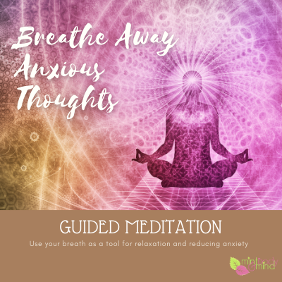 Breathe away anxious thoughts meditation