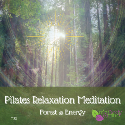 Pilates Relaxation Meditation - Forest and Energy