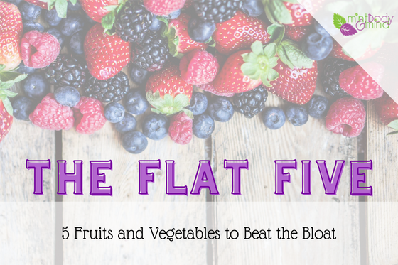 5 Fruits and Vegetables for a flatter stomach (or beat the bloat!)