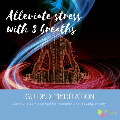 Alleviate Stress with 3 breaths & deeper meditation