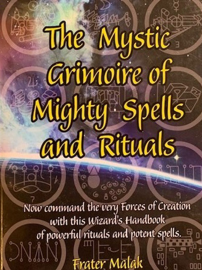 BOOK: The Mystic Grimoire of Mighty Spells and Rituals by Frater Malak