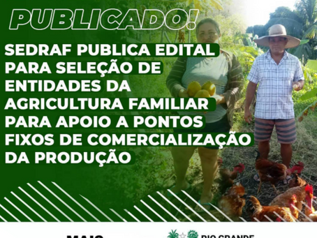 Sedraf lança edital de incentivo para a comercialização da agricultura familiar