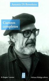 Cuentos completos - Antonio Di Benedetto