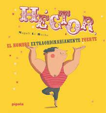 Héctor, el hombre extraordinariamente fuerte - Magalí Le Huche