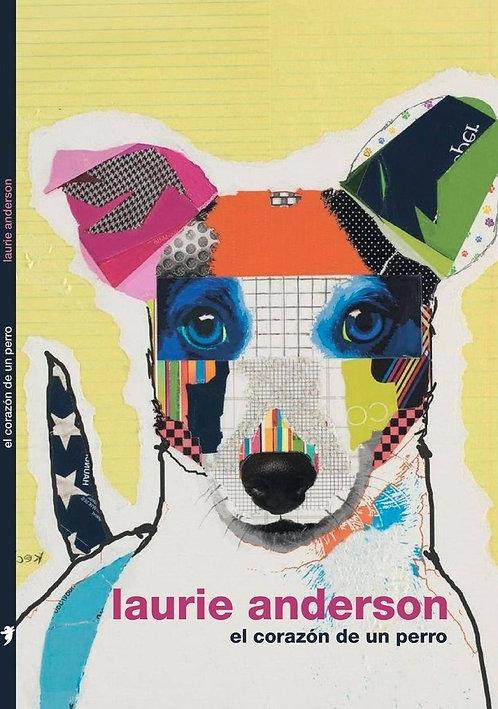 El corazón de un perro- Laurie Anderson
