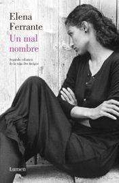 Un mal nombre (Dos amigas II) - Elena Ferrante
