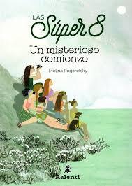 Las Super 8. Un misterioso comienzo  - Melina Pogolersky