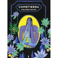 Cometierra - Dolores Reyes