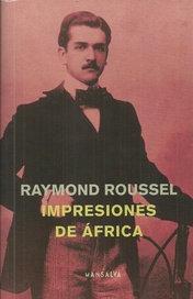 Impresiones de Africa - Raymond Roussell
