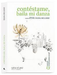 Contéstame, baila mi danza - 13 poetas, nortamericanas, Trad: Diana Bellessi