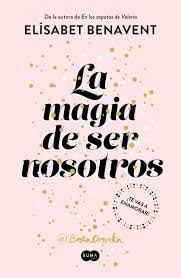 La magia de ser nosotros -