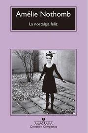 La nostalgia feliz - Amélie Nothomb