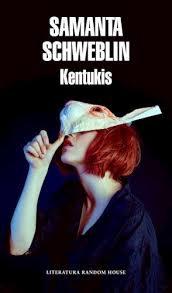 Kentuckis- Samantha Schweblin