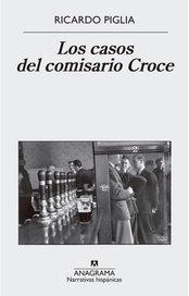 Los casos del comisario Croce - Ricardo Piglia