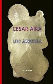 Una aventura - Cesar Aira