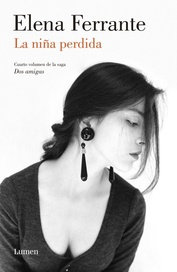 La niña perdida (Dos amigas IV) - Elena Ferrante