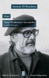 Zama - El silenciero - Los suicidas - Antonio Di Benedetto