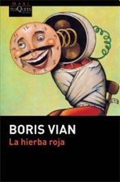 La hierba roja - Boris Vian